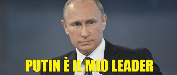 PUTIN IL MIO LEADER